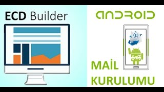 ECD BUİLDER ANDROİD MAİL KURULUMU 2017