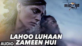 LAHOO LUHAAN ZAMEEN HUI Full Audio Song | MIRZYA | Daler Mehndi |Rakeysh Omprakash Mehra | Gulzar