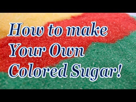 Make Your Own Colored Sugars! ~ Great for Holiday Treats
