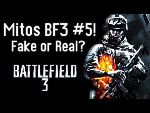 Mitos BF3 #5 Fake or Real?