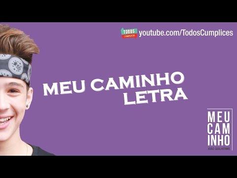 João Guilherme - Meu Caminho (Letra)
