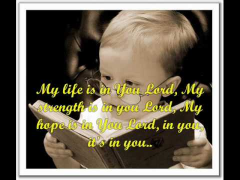 My Life is in You Lord - Don Moen Music Videos