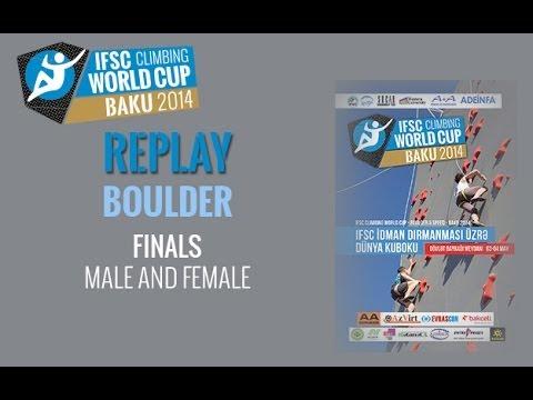 IFSC Climbing World Cup Baku 2014 Replay - Boulder - Finals - Men/Women