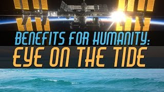 ISS Benefits for Humanity: Eye on the Tide