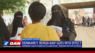Denmark's 'Burqa Ban' Goes Into Effect, Triggers Muslim Outrage