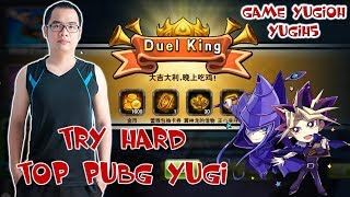 Try hard PUBG YUGIOH-Duel Evolution-YUGIH5-10/05/2018