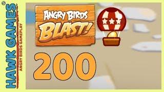 Angry Birds Blast Level 200 - 3 Stars Walkthrough, No Boosters