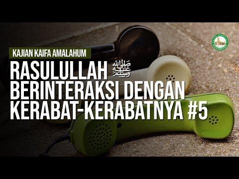 Rasulullah ﷺ Berinteraksi dengan Kerabat-Kerabatnya #5 - Ustadz Khairullah Anwar Luthfi, Lc