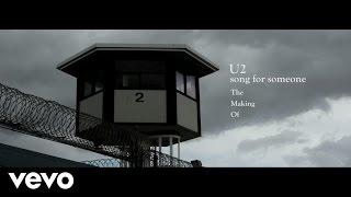 U2   Song For Someone (Behind The Scenes)
