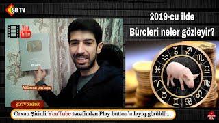 2019-cu ildə bürcləri nələr gözləyir? - Gümüş Play button`umu aldım