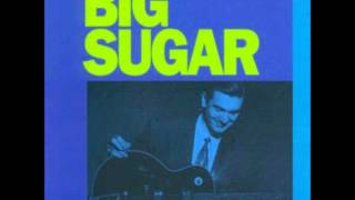 Watch Big Sugar Just About Sunrise video