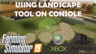 USING THE LANDSCAPE TOOL ON CONSOLE (XBOX & PLAYSTATION) } FS19