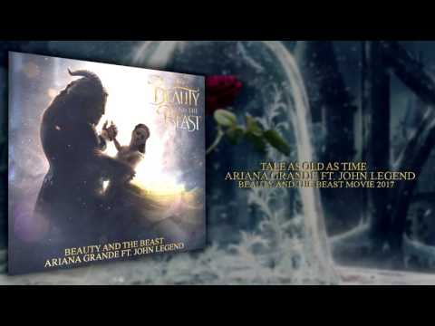 Tale As Old As Time- Ariana Grande ft. John Legend (Beauty And The Beast 2017)