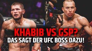 UFC BOSS SPRICHT ÜBER KHABIB VS GSP!