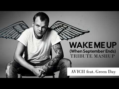 AVICII ft. Green Day - Wake Me Up (When September Ends) TRIBUTE MASHUP