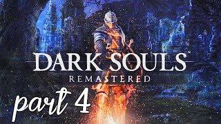 Dark Souls Remastered - Walkthrough No Commentary - Part 4