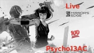 Mirror's Edge:Catalyst Live(Lets Play)10-18-2018(Story)pt:6 By:Psycho13AC