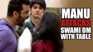Bigg Boss 10   Day 64   Manu attacks Swami Om with table   21st Dec 2016