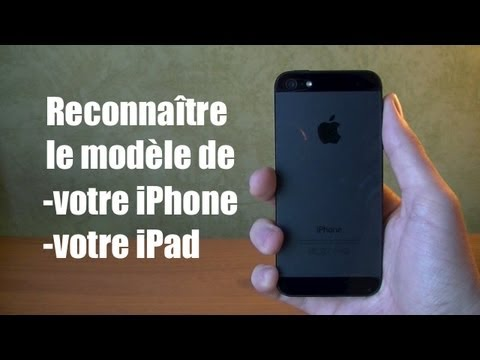 Comment reconnaître le modèle de votre iPhone 5/4S/4/3GS, iPad 1/2/3/4 et iPad mini (GSM, CDMA,...)