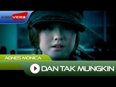 download lagu Agnes Monica - Dan Tak Mungkin   Official Video