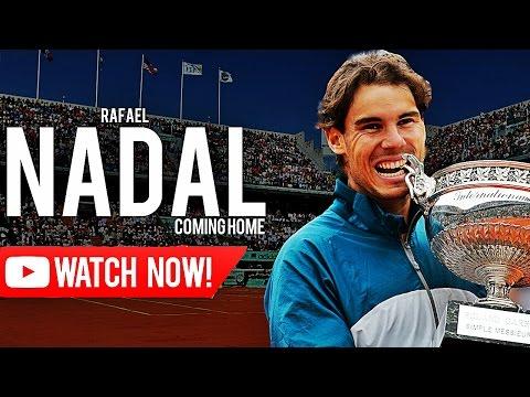 Rafael Nadal - Coming home - Promo ᴴᴰ