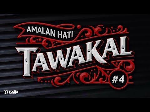 Mendalami Amalan Hati | Tawakal #4 | Ustadz Abu Haidar As-Sundawy