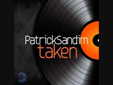 Patrick Sandim - Taken (Original Mix)