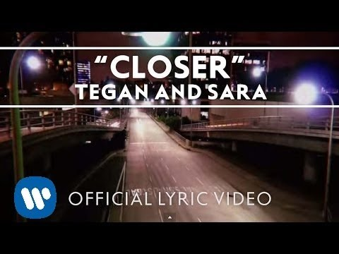 Tegan and Sara - Closer [Official Lyric Video]