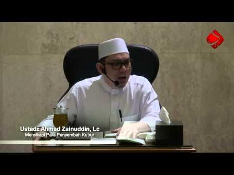 Bab 20 : Menyikapi Para Penyembah Kubur - Ustadz Ahmad Zainuddin, Lc