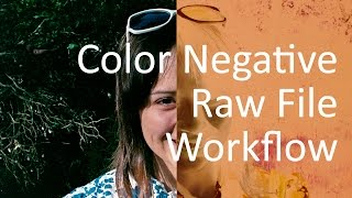 Raw Workflow for Color Negative Digitized by DSLR