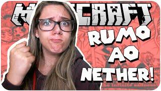 RUMO AO NETHER! - Sobrevivendo com a Noob 3 #08 - Minecraft Survival