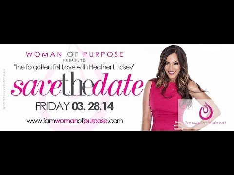 Woman of Purpose Conference: The Forgotten First Love with Heather Lindsey