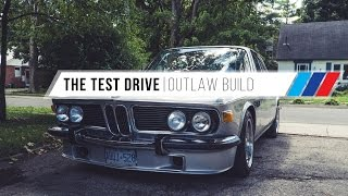 The Test Drive - BMW 3.0 CS Build