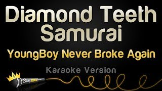 YoungBoy Never Broke Again - Diamond Teeth Samurai (Karaoke Version)