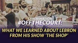 Lakers Nation #OffTheCourt: 'The Shop' Reveals What Now Motivates  LeBron