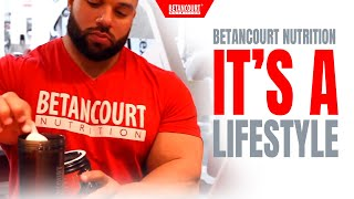 BETANCOURT NUTRITION: ITS A LIFESTYLE