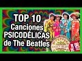 Las 10 Canciones M  s Psicod  licas de THE BEATLES   Radio-Beatle -