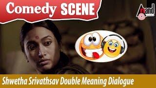 Shwetha Srivathsav double meaning dialogue | Kiragoorina Gayyaligalu| Kannada Comedy Scene