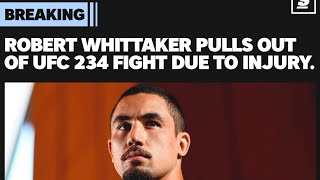 BREAKING NEWS: Whittaker Pulled from UFC 234 Main Event