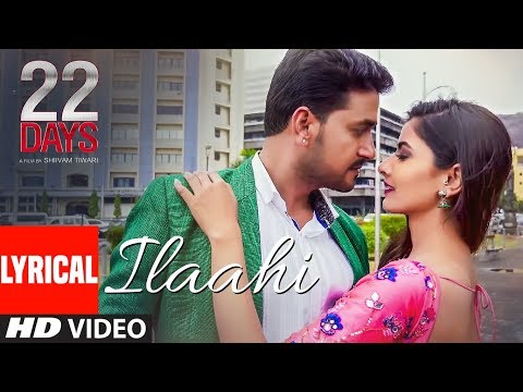 Ilaahi Lyrical Video | 22 Days | Rahul Dev, Shiivam Tiwari, Sophia Singh | Palak Muchchal
