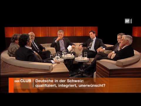 Club - Deutsche in der Schweiz: qualifiziert, integriert, unerwünscht?