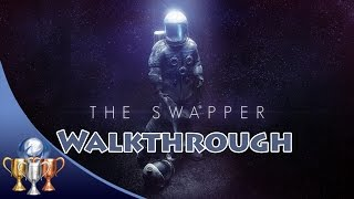 The Swapper [PS4] Full Game Walkthrough (With All Hidden Terminals)