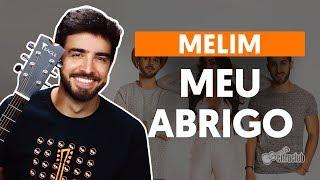 Baixar Como tocar no violão: MEU ABRIGO - Melim (versão completa)