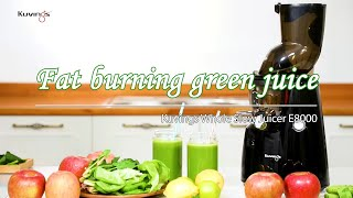 Fat burning green juice - Kuvings Whole Slow Juicer(E8000)