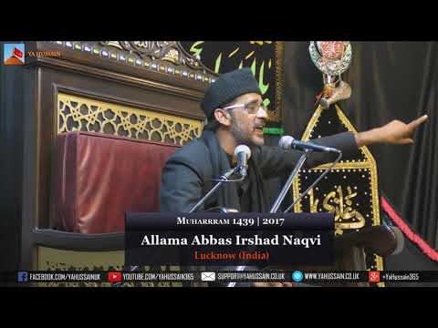 3rd Muharram 1439 | 2017 - Allama Abbas Irshad Naqvi (Lucknow) - Northampton (UK)
