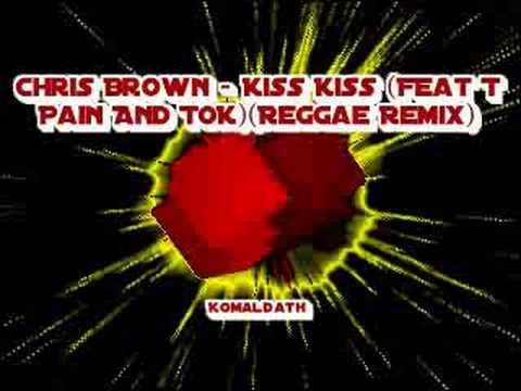 Chris Brown Kiss Kiss  on Chris Brown Ft  Tok Kiss Kiss   Reggae Remix   Mp3
