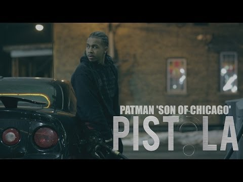 Patman 'Son of Chicago' - Pistola | Shot by @DGainzBeats