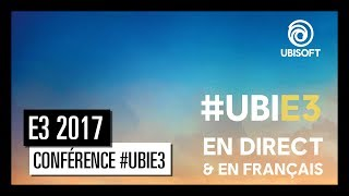 #UbiE3 - Live Conférence Ubisoft E3 2017 [OFFICIEL] VF HD