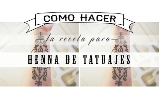 Como hacer Henna para tatuajes / How to do Mehndi recipe