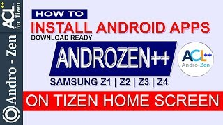 Androzen++ | How to Install Android Spps on Tizen Homescreen | Samsung Z2 Z4 Z1 Z3